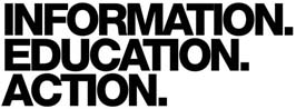 INFORMATION. EDUCATION. ACTION.